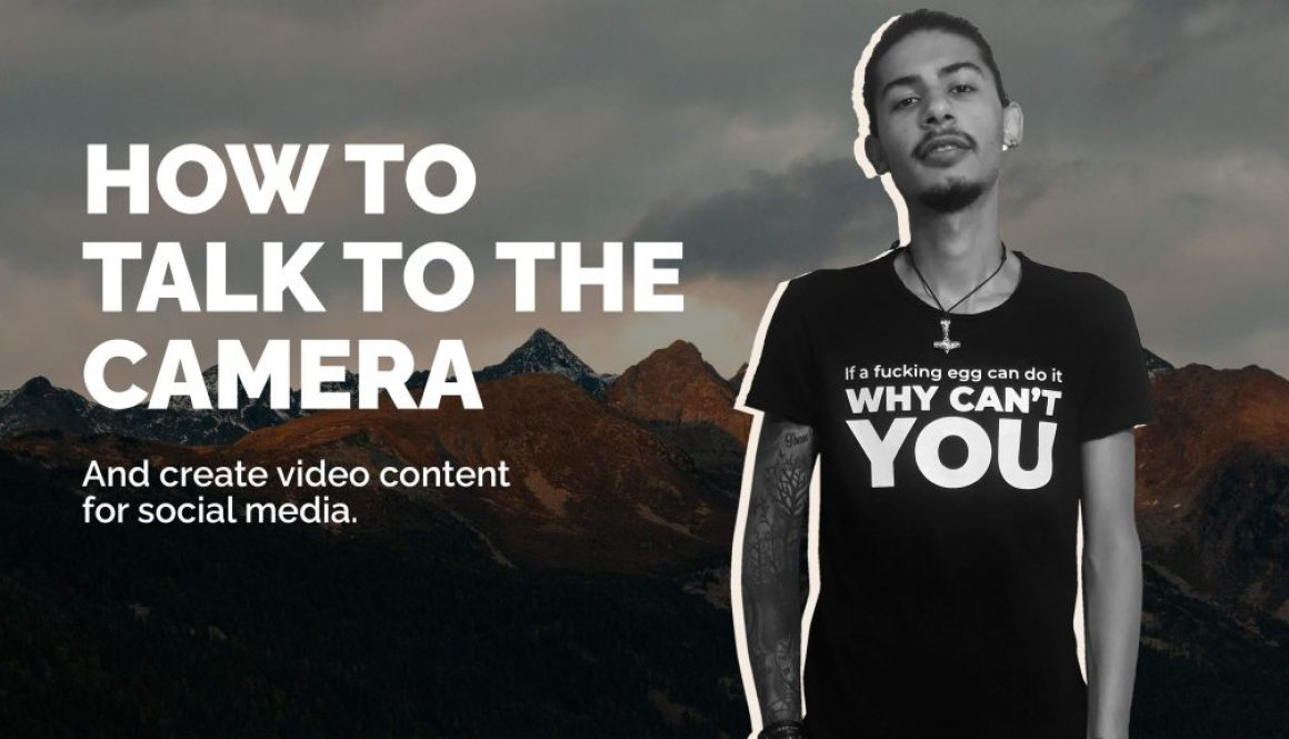 How to talk to the camera and create video content without fear - Kamal Nehme